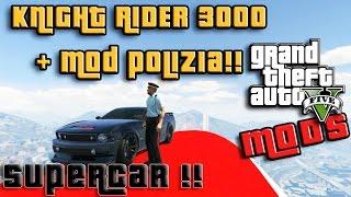 GTA 5 PC Mods - LAVORO IN POLIZIA K.I.T.T 3000 !! SUPERCAR KNIGHT RIDER - POLICE MOD GAMEPLAY ITA