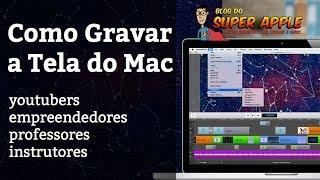 Aprenda Como Gravar a Tela do Mac - TOP Dica!