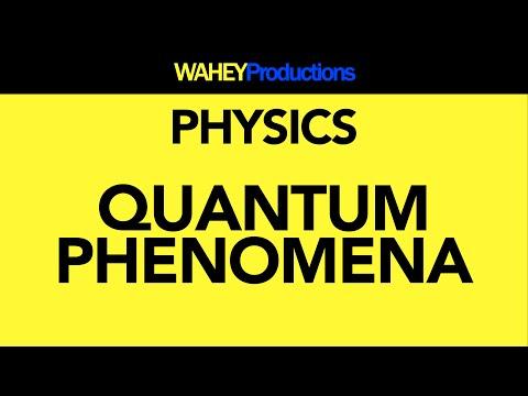 Quantum Phenomena | Physics