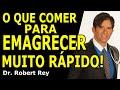 O QUE COMER PARA EMAGRECER MUITO RÁPIDO - Dr. Rey
