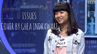 Julia Michaels - Issues lyrics (Cover by Ghea Indrawari INDONESIAN IDOL 2018)