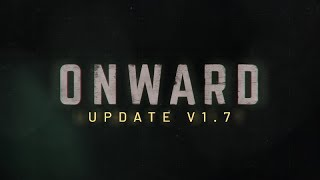 ONWARD V1.7 Update Trailer