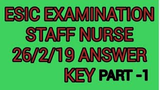 ESIC STAFF NURSE ANSWER KEY 26/2/19