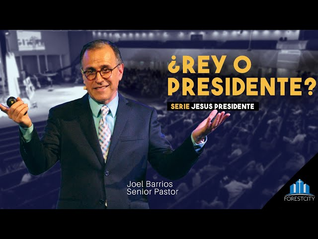8/10/2019 ¿Rey o Presidente? - Pr. Joel Barrios