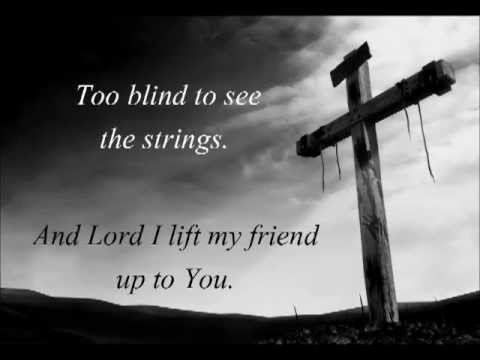 Casting Crowns - Prayer For A Friend + Lyrics