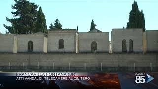 23 Febbraio 2019   Francavilla Fontana BR   Atti vandalici Telecamere al cimitero