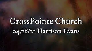 04/18/21 - Harrison Evans - Wisdom In Reverence