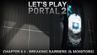 Portal 2 [Chapter 8.3] | Breaking Barriers (& Monitors)