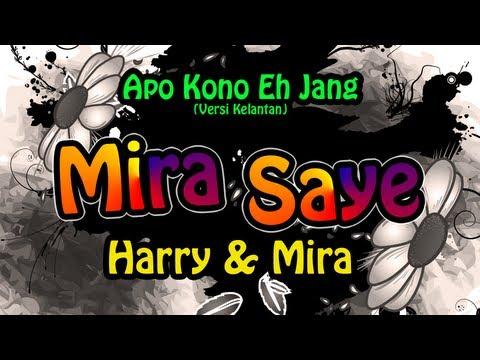 Harry & Mira - Mira Saye | Apo Kono Eh Jang (versi Kelantan with lyrics)