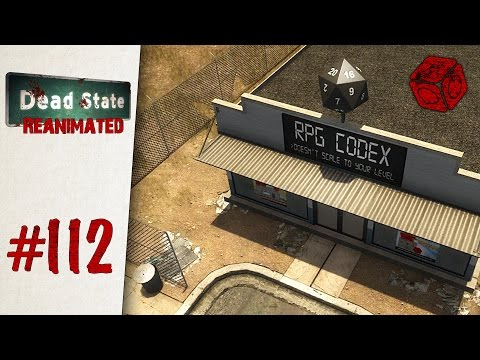 The RPG Codex Is A Bad Place! - Let's Play Dead State: Reanimated #112