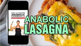 ANABOLIC LASAGNA RECIPE || Ultimate Anabolic Cookbook 2.0