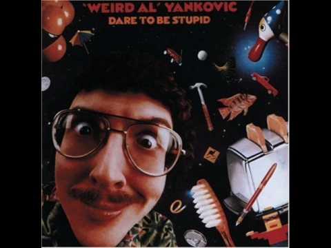 Girls Just Wanna Have Lunch-Weird Al Yankovic