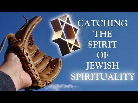 JEWISH SPIRITUALITY ●Catching the Spirit