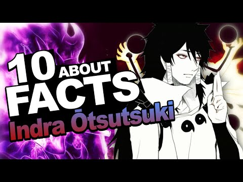 10 Facts About Indra Otsutsuki You Should know!!!