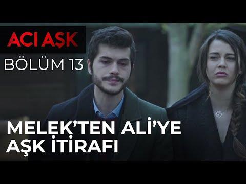 Acı Aşk - Melek, Ali'ye Aşkını İtiraf Ediyor - 13. Bölüm