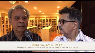 Ashok Vyas In Conversation With Thinker Yoga Expert Author  And Poet Dhananjay Kumar