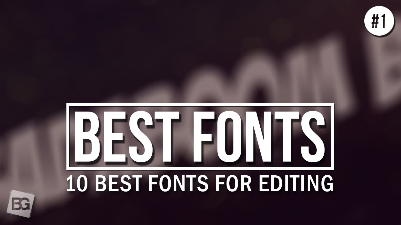 10 Best Fonts For Editing 1 Youtube