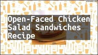 Recipe Open-Faced Chicken Salad Sandwiches Recipe
