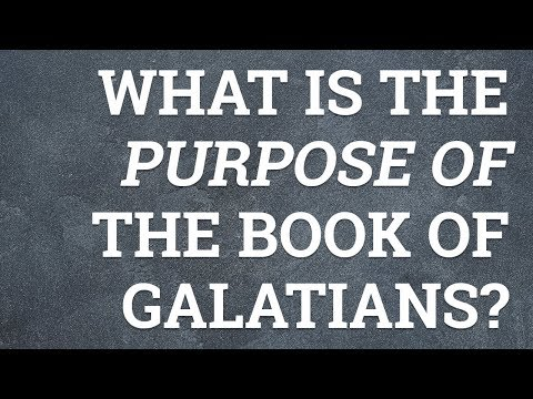 What Is The Purpose Of The Book Of Galatians?