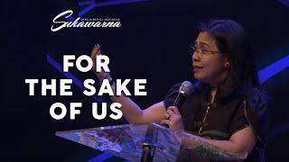 For The Sake of Us Pdt. Onna Tahapary Baranangsiang 17.03.2019