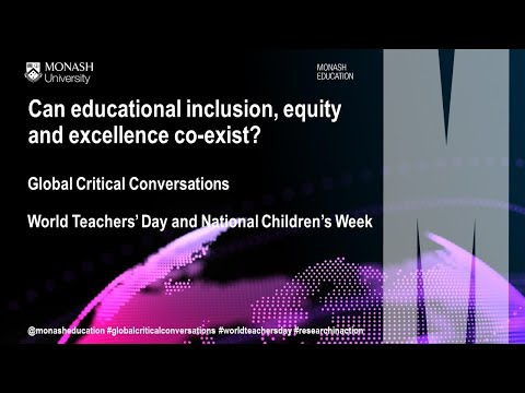 Global Critical Conversations: Can educational inclusion, equity and excellence co-exist?