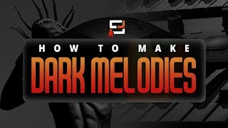 how to make dark melodies on fl studio