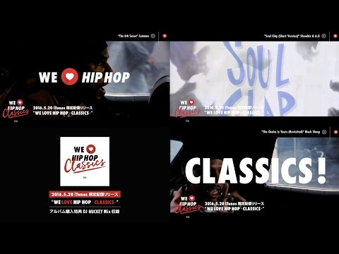 iTunes限定配信中 WE LOVE HIP HOP Classics -Official Trailer-