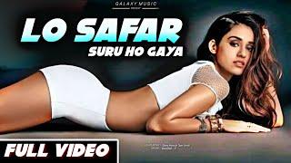 || Lo safar suru ho gaya Hamsafar tu ho gaya || Dj remix song || Baaghi 2
