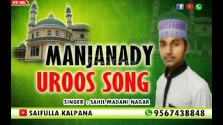 MANJANADY NEW UROOS SONG KANNADA   SAHIL MADANI NAGAR