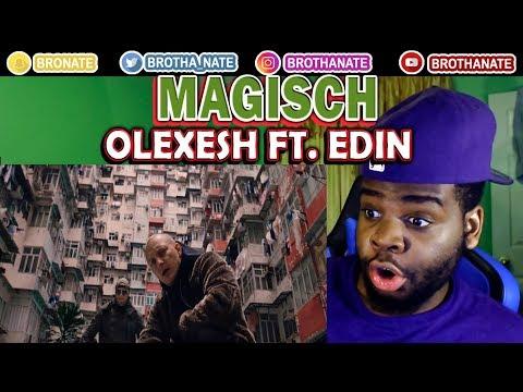 Olexesh - MAGISCH feat. Edin [Official 4K Video] REACTION!!