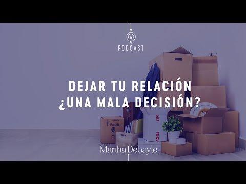Dejar tu relación ¿una mala decisión? | Martha Debayle
