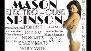 Best Dance Music 2012 New Electro House Dance Music Club Party Mix 2012 (MASON SPINSON)