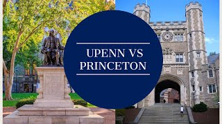 UPENN vs PRINCETON (College Tour and Comparison) - Which is better from an IVY LEAGUE GRAD