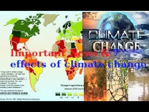 Top Climate change news - 2018 video about climate change hoax & 7 effects of climate change