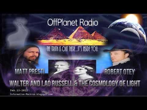 Matt Presti and Robert Otey | Walter & Lao Russell   The Cosmology of Light, Feb  13 2013