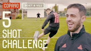 5 Shot Challenge with Bernardo Silva! ft. Poet and Vuj