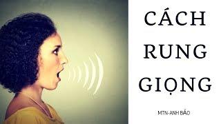 Thanh nhạc bài 3: Cách ngân rung giọng ( vibrato)  chuyên nghiệp để hát nhạc nhẹ,pop.