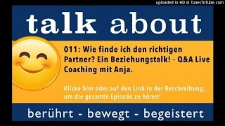 011 - Wie finde ich den richtigen Partner? Ein Beziehungstalk! - Q&A Live Coaching mit Anja