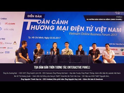 [Toàn cảnh TMĐT Việt Nam 2017] Phiên 4 - Bán hàng đa kênh (Omni Chanel) (Bàn tròn)