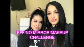 BFF NO MIRROR MAKE UP CHALLENGE