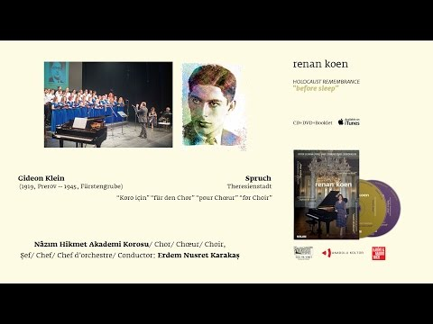 Renan Koen 'Before Sleep' - Gideon Klein / Spruch - Nazım Hikmet Akademi Korosu