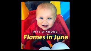 Flames In June - Pete Winwood - Music Video