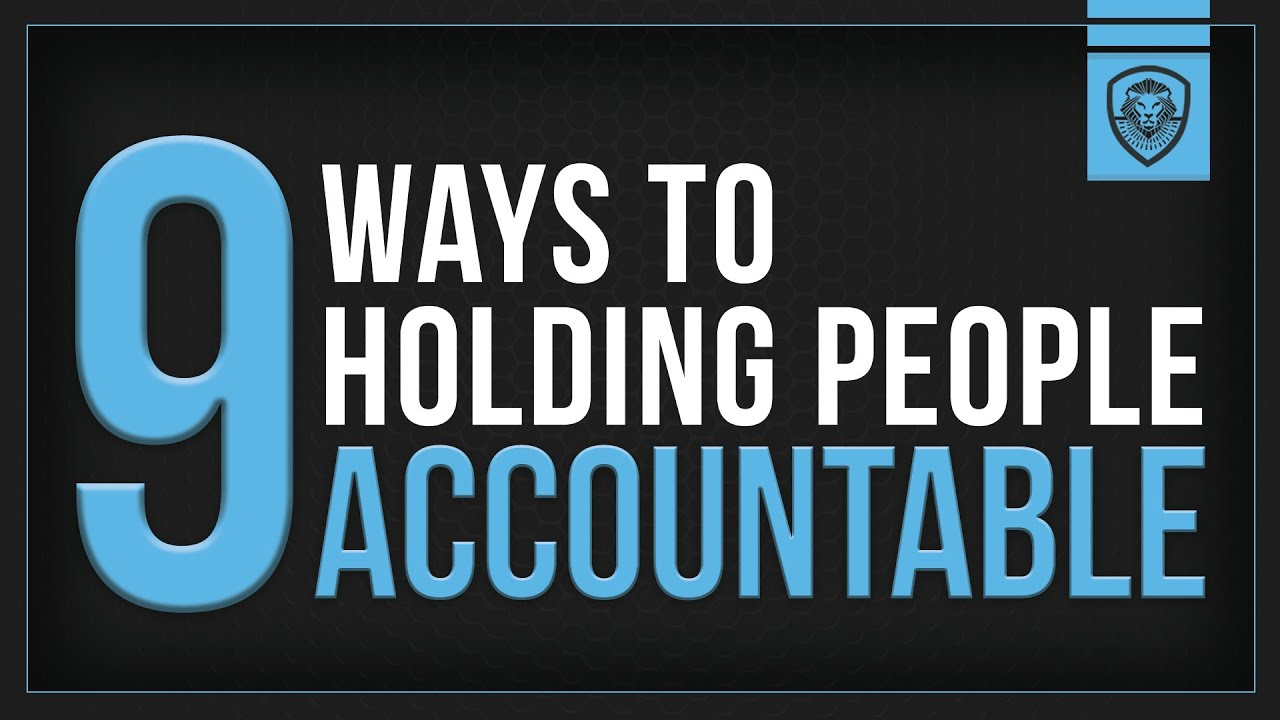 9 Ways to Holding People Accountable
