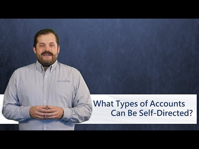 What Types of Accounts Can Be Self-Directed?