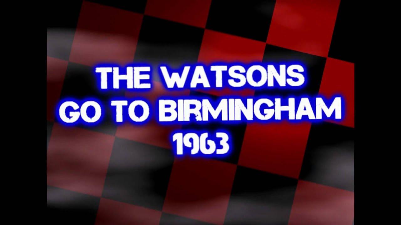 Watsons Go To Birmingham 1963 Byron