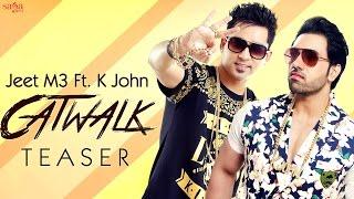 Catwalk - Jeet M3 FT. K John - Official Teaser - Punjabi Songs 2015 / 2016