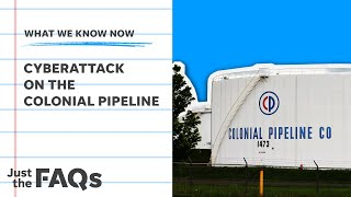 Here's how the attack on the Colonial Pipeline could impact you | Just the FAQs