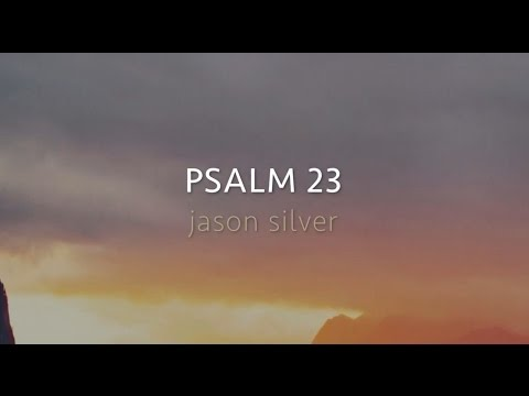 🎤 Psalm 23 Song with Lyrics - The Lord's My Shepherd - Jason Silver - [WORSHIP SONG]