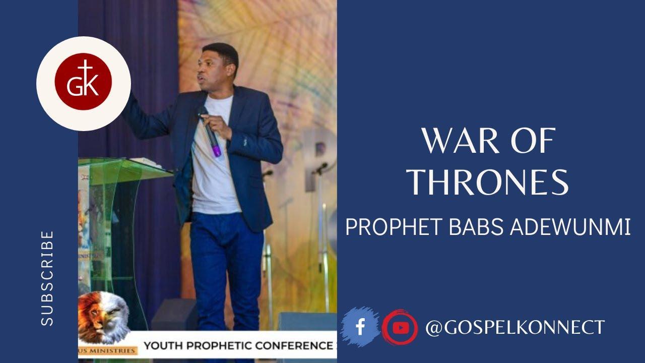Download War Of Thrones - Prophet Babs Adewunmi #GospelKonnect