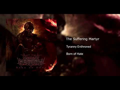 Tyranny Enthroned - The Suffering Martyr